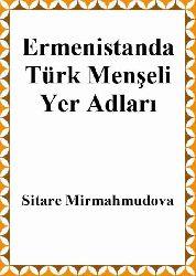 Ermenistanda Türk menşeli Yer Adları - Sitare Mirmahmudova