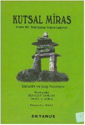 Şamanlıq Ve Jung Psikolojisi-Qutsal Miras-Yılanın Biri Beni Şaman Yoluna  Çağır-Donald F.Sandner-Steven H.Wong-Çev-Nur Yener-2013-152s