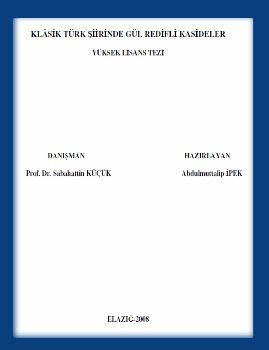 Klasik Türk Şiirinde Gül Redifli Kasideler - Küçük Abdulmuttalip - Ipek Elazığ
