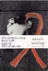 Metafor Olaraq Xestalik-Aids Ve Metaforları-Felsefe-Düşünce-Usan Sontag-Osman Akınhay-1991-203s