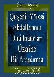 Qırşehir Yöresi Abdallarının Dini Inancları Üzerine Bir Araşdırma