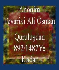 Anonim Tevarihi Ali Osman (Kuruluştan 892/1487Ye Kadar) Cihan Çimen