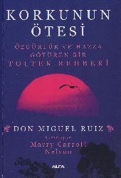 Qorxunun Ötesi-Özgürlük Ve Hezze Götüren Bir Toltek Rehberi-Don Miguel Ruiz-Imge Tan-2008-330s