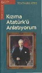 Qızıma Ataturkü Anlatıyorum Toktamış Ateş 1999-98s
