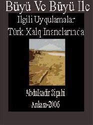 Türk Xalq Inanclarında Büyü Ve Büyü Ile Ilgili Uyqulamalar