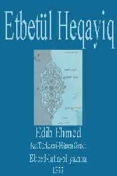 Etabetül Haqayiq-Edib Ehmed-Az.Türkcesi-Hüsen Şerqi-Ebced-Latin-El Yazma-1377