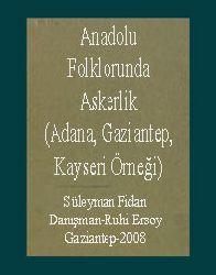 Anadolu Folklorunda Askerlik (Adana, Gaziantep, Kayseri Örneği