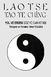 Yol Ve Erdem Söz Ve Can Kitabı-Lao Tse-Tao Te Ching-Ömer Tulqan-1994-116+ Sözlerin Bilceyi-Araz Gündüz-2012-18