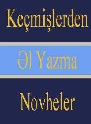 Keçmişlerden El Yazma Novheler