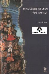 Ortaçağda Eğitim Felsefesi-Gülnihal Küken -2001-650s
