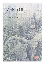 Zen Yolu-zen budizmin ilkeleri-Alan W.Watts-çev-sena uğur-1998-246s