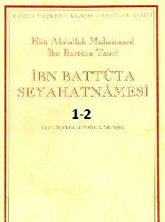 İbni Battuta Seyahatnamesi 2 Cild - Ebu Abdullah Muhammed Ibn Battuta Tanci - A.Seid Ayqut