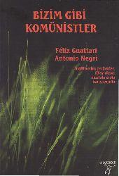 Bizim Gibi Komunistler-Felix Guattari-Antonio Negri-Ilkay Sumer-1990-100s