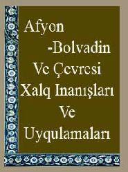 Afyon-Bolvadin Ve Çevresi Xalq Inanışları Ve Uyqulamaları