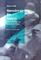 Neredeyse Bir Balina-Türlerin Kökenine Güncel Bir Bakış- Steve Jones-Levend Can Yılmaz-2006-544s