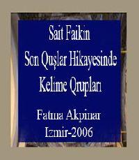 Seid Faiq Abasıyanığin-Son Quşlar-Isimli Eserindeki Hikayelerin Kelime Qrupları Ve Türkce Eğitimi Bakımından Değerlendirilmesi-Fatma Akpinar-izmir-2006