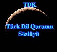 TDK-Türk Dil Qurumu Sözlügü