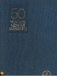 50 Yıllıq Türk Mizah Ve Karkatürü-Semih Balçıoğlu-Ferit Öngören-Istanbul-1976-611s