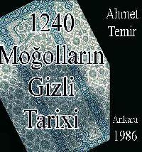 Moğolların Gizli Tarixi - Ahmed Temir
