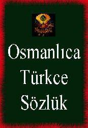 Osmanlıca-Türkce Sözlük
