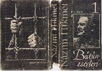 Nazim Hikmetin Bütün Eserleri-(1916-1951)-1-1993-387s+ Nazim Hikmetin Güncelliği Üzerine-Mehmed Akqaya-17s+Nazim Hikmetin Yanqısı Ispanyada-Tehsin Aydoğdu-10s