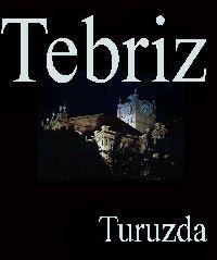 Tebriz Toplağı-Turuzda Tebriz-Təbriz-Tabriz