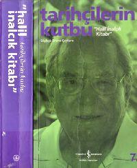 Tarixçilerin Qutbu-Xelil Inalcıq Kitabı-Emine Çayqara-2007-615s