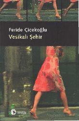 Vesiqeli Şehir-Feride Çiçekoğlu-2006-181s