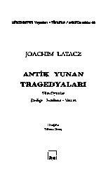 Antik Yunan Tragedyaları-Joachim Latacz-Çev-Yılmaz Onay-2006-404s