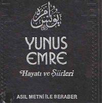 Yunus Emre, Yaşamı və qoşuları Yunus Emre hayatı ve şiirleri Yaşamı və qoşuları Latin Ebced Daş Basma