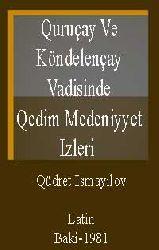 Quruçay Ve Köndelençay Vadisinde Qedim Medeniyyet Izleri