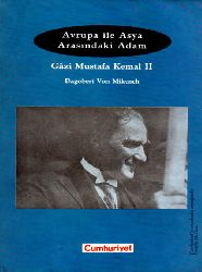 Birinc-Avrupa İle Asya Arasındaki Adam-Qazi Mustafa Kemal-I-Dagobert Von Mikusch-2000-108s