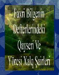 Faxri Bilgenin Defterlerindeki Qayseri Ve Yöresi Xalq Şairleri