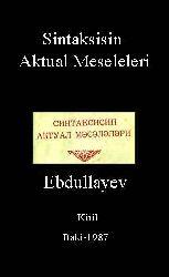 Sintaksisin Aktual Məsələləri – Tabeli Mürəkkəb Cümlənin Tədqiqi - Ə.Z.Abdullayev - Kiril-1987 - 84s