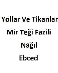 Yollar Ve Tikanlar-Mirteği Fazili-Nağıl-Ebced-86s