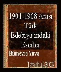 1901-1908 Arası Türk Edebiyatındaki Eserler