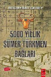5000.Yıllıq Sumer Türkmen Bağlar-Tarix-Kültür Ve Dil Açısından Bir Çalışma-Begmyrat Gerey-1987-221s