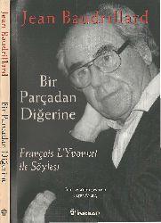 Bir Parçadan Digerine-Fransois Lyvonnet Ile Söyleşi-Jean Baudrillard-Yaşar Avunc-2001-162s