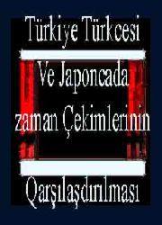 Türkiye Türkcesi Ve Japoncada zaman Çekimlerinin Qarşılaşdırılması