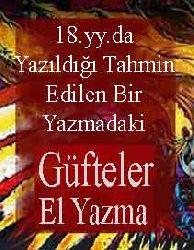 18. yy.da Yazıldığı Tahmin Edilen Bir Yazmadaki Güfteler-El Yazma