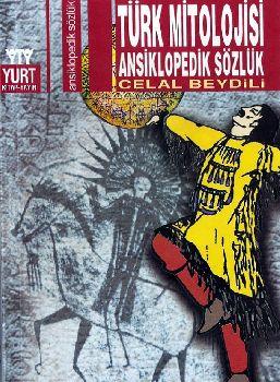 Türk Mitolojisi Ansiklopedik Sözlük-Celal Beydili-2003-638s