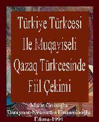 Türkiye Türkcesi Ile Muqayiseli Qazaq Türkcesinde Fiil Çekimi
