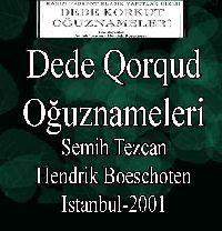 Dede Oorkut Oğuznameleri - Semih Tezcan - Hendrik Boeschoten