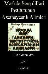 Moskda Şerq dilleri Institutunun Azerbaycanlı Alimleri