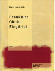 Frankfurt Okulu Ilişdriisi- Hans Heinz Holz-2012-314s