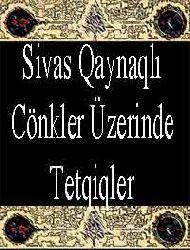 Sivas Qaynaqlı Cönkler Üzerinde Tetqiqler