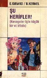 Şu Herifler-Kevaşeler Ichin Küçük Bir El Kitabı-Eliane Girard-Brigitte Kernel-Füsun Erbulaq-1991-206s