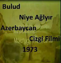 Bulud Niye Ağlayır-Azerbaycan Cizgi Filmi-1973