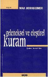 Geleneksel Ve Eleştirel Quram-Max Horkheimer-Çev-Mustafa Tüzel-1999-508s