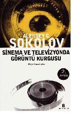 Sinema Ve Televizyonda Görüntü Qurgusu-Aleksey G. Sokolov-Çev-Semir Aslayürek-2112-165s